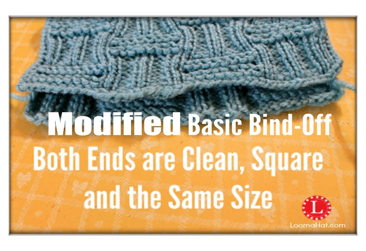 Modified Basic Bind Off on Loom Both Ends are the Same Size, Edges are Clean and Square