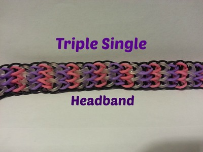 Rainbow Loom - Triple Single Headband