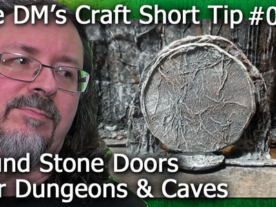 ROUND  STONE DOORS for Dungeons & Caves (DM's Craft, Short Tip #64)