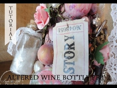 Altered Wine Bottle Tutorial Prt 2