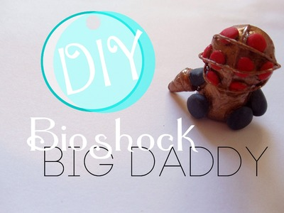 Bioshock Big Daddy Tutorial [Polymer Clay ^_^]