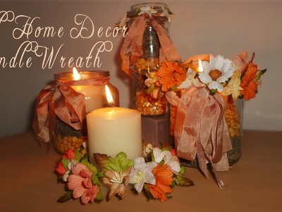 Fall Home Decor Candle Wreaths
