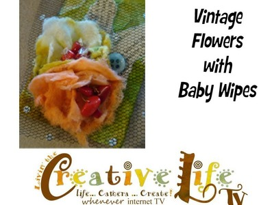 How to Make Baby Wipe Vintage Look Flowers on Tag by Linda Peterson
