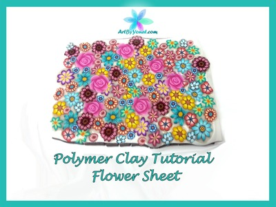Polymer Clay Tutorial -  Flowers Sheet - Lesson #29