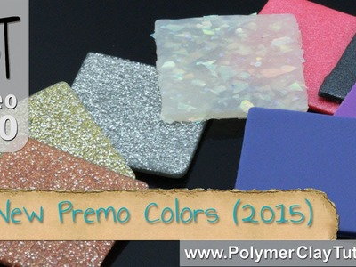 New Colors for 2015 Premo Sculpey Polymer Clay