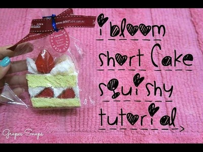 SQUISHY TUTORIAL : IBLOOM SHORT CAKE (ft. Lulu Rainbow)