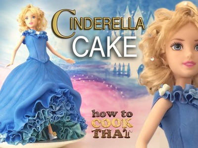 CINDERELLA CAKE TUTORIAL How To Cook That Ann Reardon