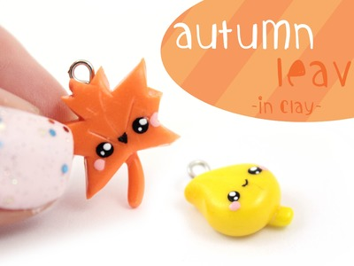 DIY Autumn Leaves in Polymer Clay!  | Kawaii Friday