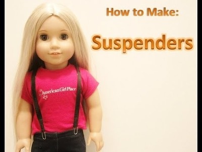 How to Make Suspenders for Doll *HD