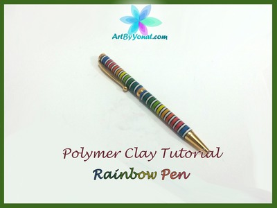 Polymer Clay Tutorial - Striped Rainbow Pen - Lesson #21
