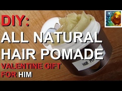 DIY: All Natural Hair Styling Pomade (Valentines Gift for Him)