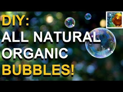 DIY: Make Your Own Organic & Safe Bubbles