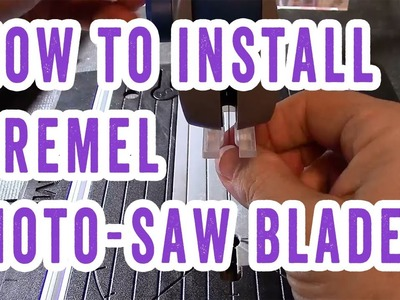 How to Install Dremel Moto-Saw Blades
