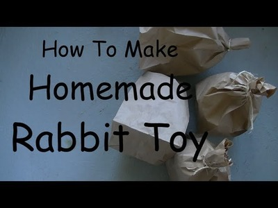 How To Make Homemade Rabbit Toy- The Toss And Run