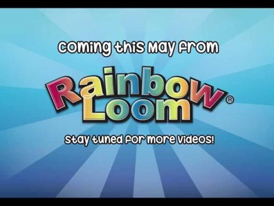 New products Sneak Peek May 2015 - Rainbow Loom®