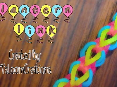 NEW Rainbow Loom.Monster Tail Lantern Link Bracelet | How To