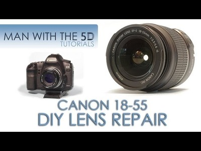 Canon Lens DIY Repair: EF-S 18-55mm f.3.5-5.6 IS Autofocus Disassembly and Reassembly