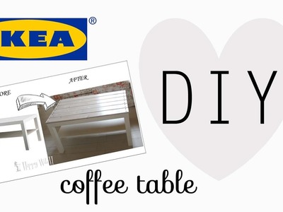 DIY: IKEA LACK TABLE Before & After ❤