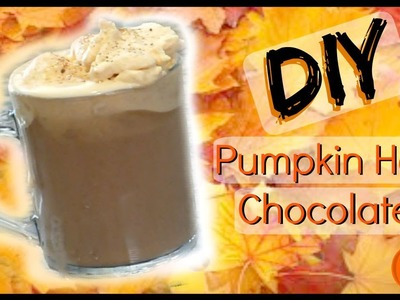 DIY Pumpkin Spice Hot Chocolate at Home │Easy Starbucks Style Fall Drink Recipe