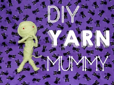 DIY Yarn Mummy