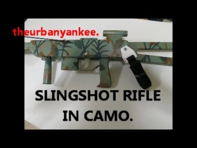 SLINGSHOT RIFLE IN CAMO (D.I.Y.)