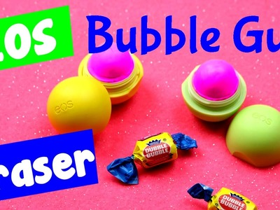 DIY EOS Eraser - Bubble Gum EOS Eraser Craft Idea {Candy Inspired DIY}