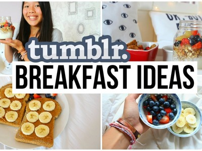 DIY Tumblr Breakfast Ideas!
