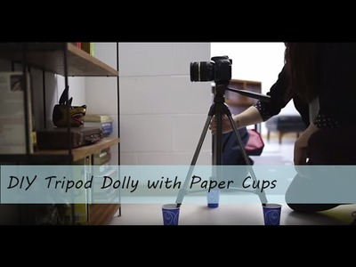 Camera Tips 3: How to DIY Tripod Dolly with Paper Cups