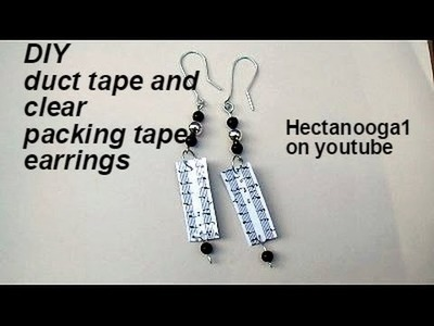 JEWELRY MAKING DIY:  duct tape and clear packing tape earrings, duck tape,