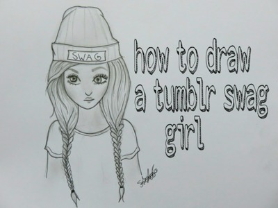 How to draw a swag girl tumblr