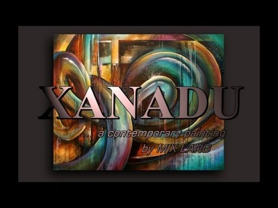 Abstract Art painting 'XANADU' Modern, contemporary, Mix Lang How to DEMO