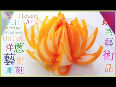 Art In Onion Flower - Art of Vegetable and Fruit Carving Garnish