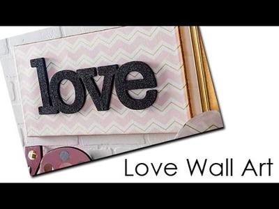 Easy Mod Podge Love Wall Art