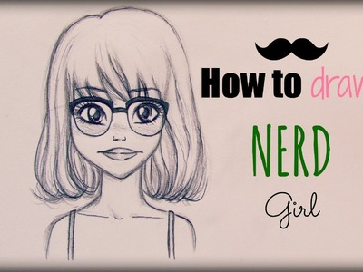 How to Draw a Nerd Girl  - Come disegnare una ragazza con gli occhiali (tutorial)