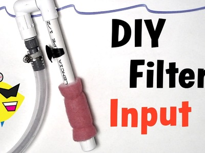 How To Make: DIY Aquarium Filter Input (Canister Filter)