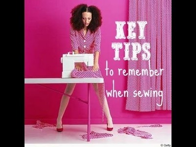 Key Tips to Remember When Sewing + Answers to Your Sewing Issues
