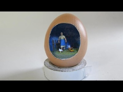 Make a diorama in an egg