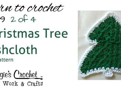 Part 2 of 4 Christmas Tree Dishcloth Right Handed #159