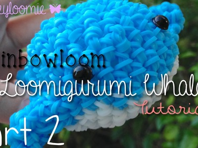 ♡ Rloom Loomigurumi Whale Tutorial PT. 2 ♡
