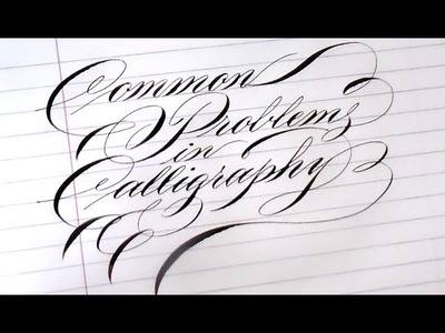 7. Pointed Pen Calligraphy 101: Common problems with nibs