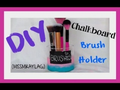 DIY: Chalkboard Brush Holder & How I clean out my Candles!