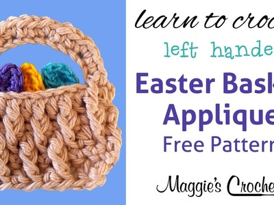 Easter Basket Applique Free Crochet Pattern FP221 - Left Handed