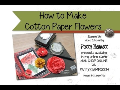 How to Make Cotton Paper Flowers - Stampin' Up!