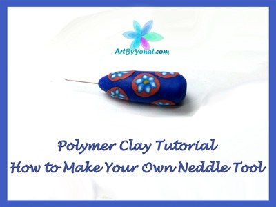 Polymer Clay Tutorial - Make Your Own Needle Tool - Lesson #32