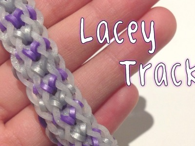Rainbow Loom - Lacey Track - Original Design - Rbl Tutorial