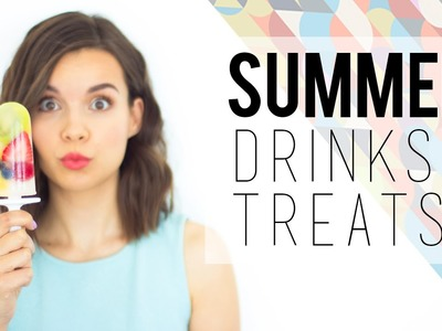 Stay Cool This Summer. Drinks + Treats