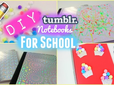 DIY School Supplies ♡ 3 Tumblr Notebooks For School!