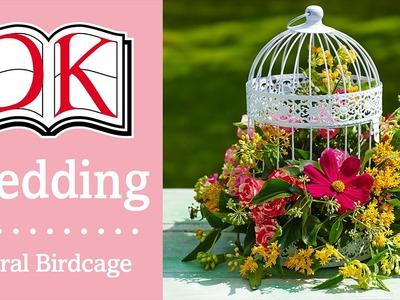 Wedding Decorations: Floral Birdcage Centerpiece
