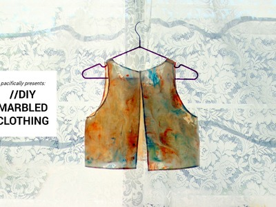 DIY MARBLED CLOTHING.FABRIC   pacifically