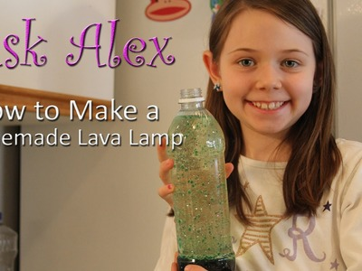 How to Make a Homemade Lava Lamp - ASK ALEX